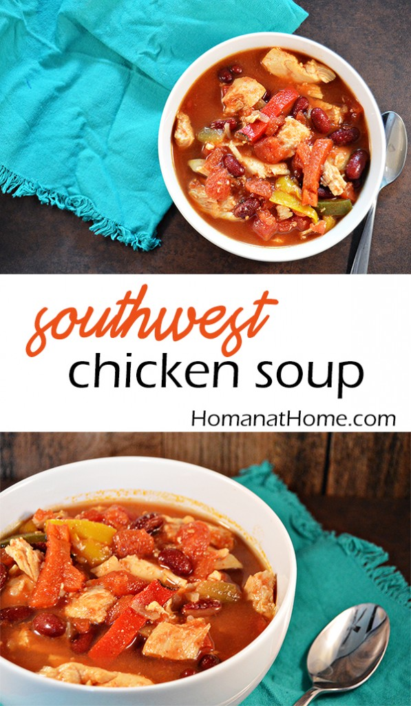 Southwest Chicken Soup | Homan at Home