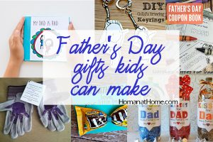 Father's Day Gifts Kids Can Make | Homan at Home