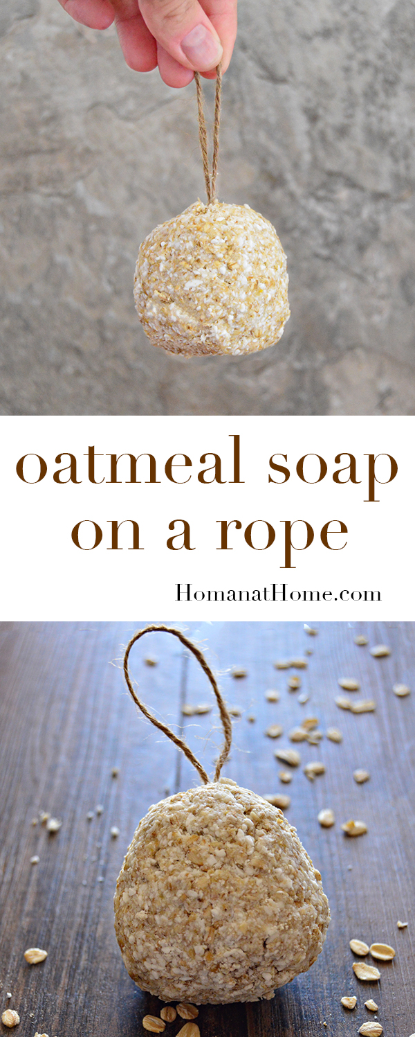 Oatmeal Soap on a Rope | Homan at Home