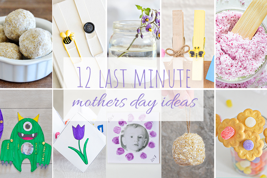 12 Last Minute Mothers Day Ideas