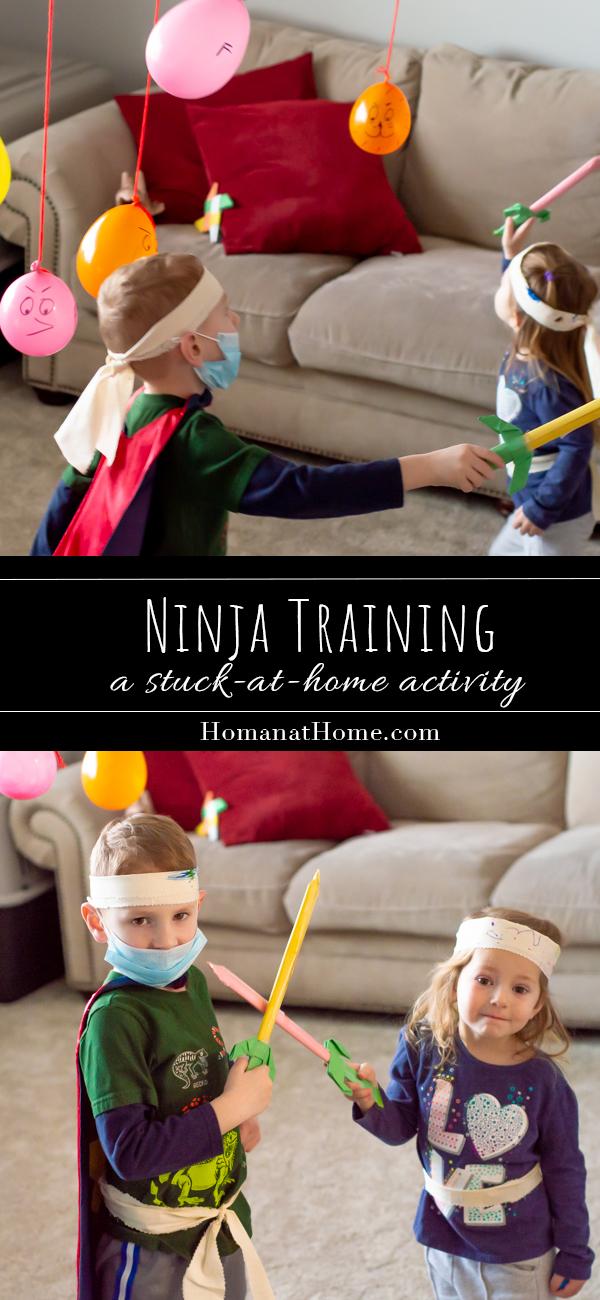 Ninja Training | Homan at Home
